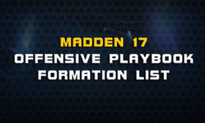 madden 17 offensive formation list 300x180 Madden Tips | Madden | Football Plays | Football Strategies